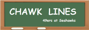 CHAWK LINES -- 49ers at Seahawks