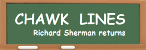 CHAWK LINES -- Sherman returns