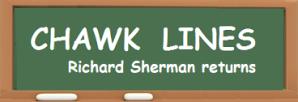 CHAWK LINES -- Sherman returns